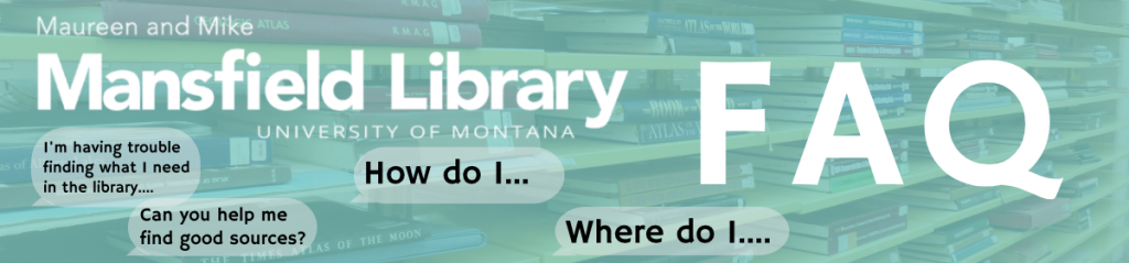 University of Montana-Missoula: Frequently Asked Questions banner